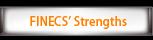 FINECS' Strengths