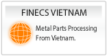Metal Parts Processing Business - From Vietnam with Japanese Manufacturing Technologies and Quality -